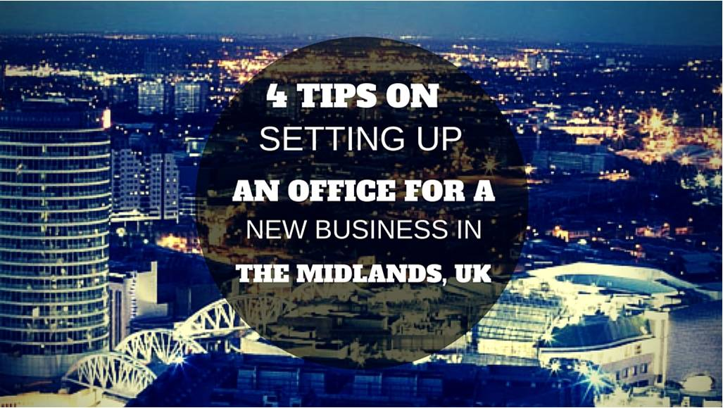 4 Tips on setting up an office for a new business in the Midlands, UK