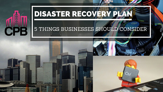 Disaster Recovery Plan - Five steps that every business should consider