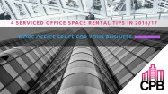 4 Serviced Office Space Rental Tips